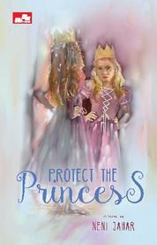 Cover Protect the Princess oleh Neni Jahar