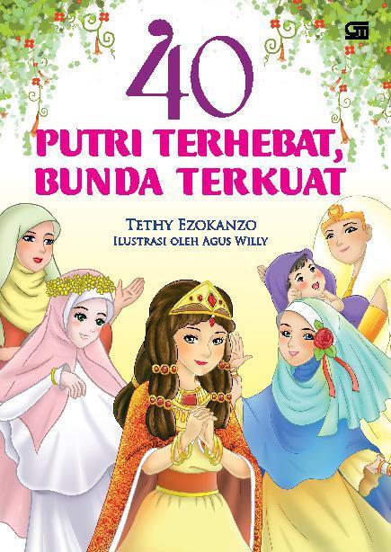 Buku Digital 40 Putri Terhebat, Bunda Terkuat oleh Tethy Ezokanzo