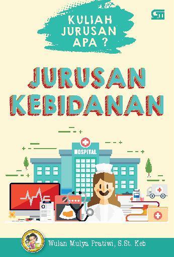 Buku Digital Kuliah Jurusan Apa Jurusan Kebidanan oleh Wulan Mulya Pratiwi, S.St. Keb