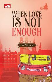 Cover When Love is Not Enough oleh Ika Vihara