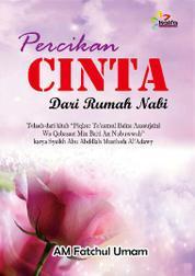 Cover Percikan Cinta Dari Rumah Nabi oleh Am. Fatchul Umam