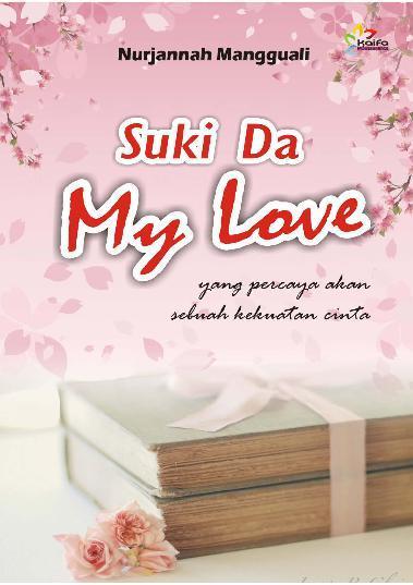 Buku Digital Suki Da My Love oleh Nurjannah Mangguali