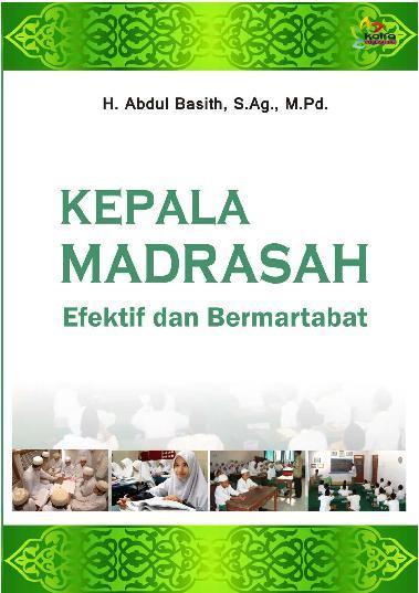 Buku Digital Kepala Madrasah Bermartabat oleh H. Abd. Basith, M. Ag