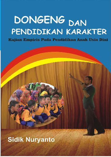 Buku Digital Dongeng dan Pendidikan Karakter Untuk Anak Usia Dini oleh Sidik Nuryanto, M. Pd