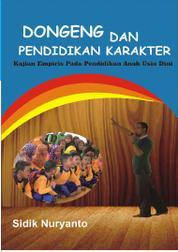 Cover Dongeng dan Pendidikan Karakter Untuk Anak Usia Dini oleh Sidik Nuryanto, M. Pd