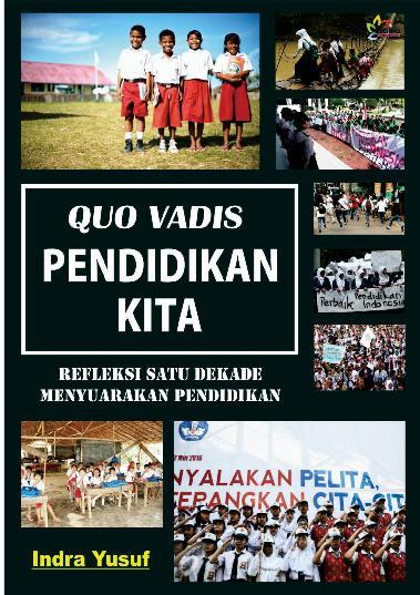 Buku Digital Quo Vadis Pendidikan Kita oleh Indra Yusuf