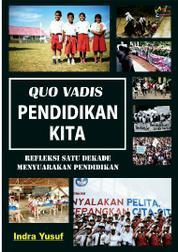 Cover Quo Vadis Pendidikan Kita oleh Indra Yusuf