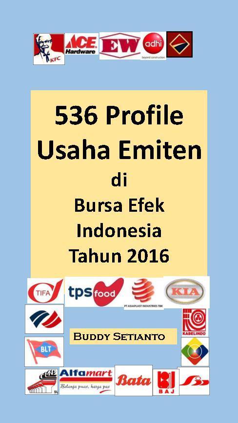 536 Emiten yang terdaftar Di Bursa Efek Indonesia by Buddy Setianto Digital Book