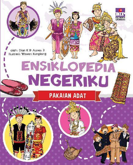 Buku Digital Ensiklopedia negeriku: Pakaian Adat oleh Dian Kristiani dan Agnes B