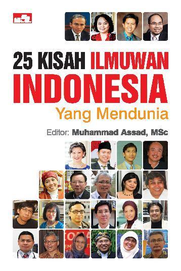 25 Kisah Ilmuwan Indonesia Yang Mendunia by Muhammad Assad Digital Book
