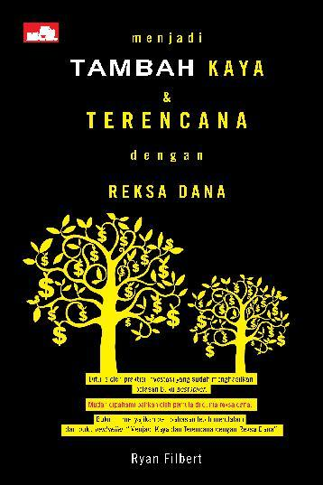 Buku Digital Menjadi Tambah Kaya dan Terencana dengan Reksa Dana oleh Ryan Filbert Wijaya, S.Sn, ME.