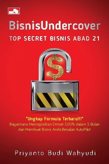 BISNIS UNDERCOVER by Priyanto Budi Wahyudi Digital Book