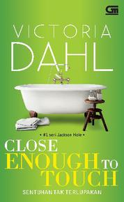 Cover Harlequin: Sentuhan Tak Terlupakan (Close Enough to Touch) oleh
