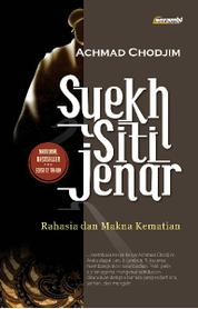 Cover Syekh Siti Jenar: Rahasia dan Makna Kematian oleh Achmad Chodjim