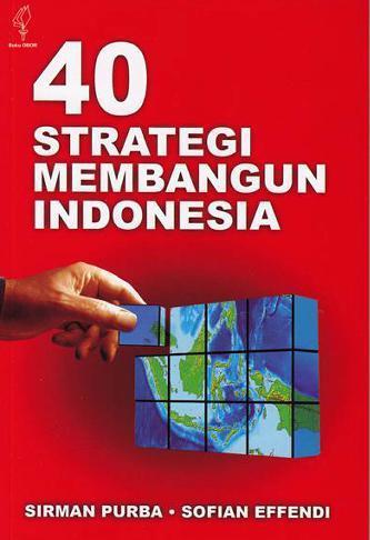 Buku Digital 40 Strategi Membangun Indonesia oleh Sirman Purba