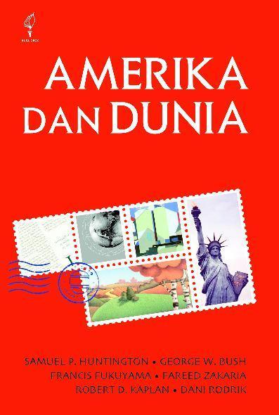Buku Digital Amerika dan Dunia: Memperdebatkan Bentuk Baru Politik Internasional oleh A. Zaim Rofiqi