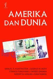 Amerika dan Dunia: Memperdebatkan Bentuk Baru Politik Internasional by Cover
