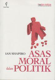 Asas moral dalam politik: The Moral Foundations of politics by Cover