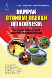 Dampak Otonomi Daerah di Indonesia: Merangkai Sejarah Politik dan Pemerintahan Indonesia by Cover