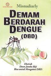 Demam Berdarah Dengue (DBD): Ekstrak Daun Jambu Biji Bisa untuk Mengatasi DBD by Cover