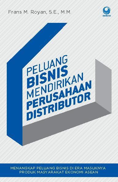 Buku Digital Peluang Bisnis Mendirikan Perusahaan Distributor oleh Frans M. Royan