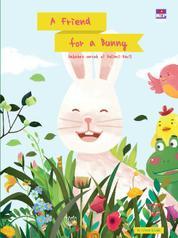 Cover A Friend for a Bunny: Sahabat untuk si Kelinci Kecil oleh