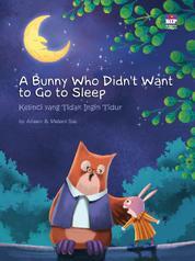 Cover A Bunny Who Didn't Want to Go to Sleep: Kelinci yang Tidak Ingin Tidur oleh