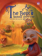 Cover The Best Bedtime Story Ever: Cerita Sebelum Tidur yang terbaik oleh