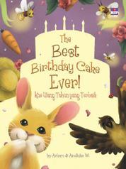 Cover The Best Birthday Cake Ever!: Kue Ulang Tahun yang Terbaik oleh
