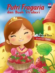 Cover Putri Fragaria dan Buah Stroberi oleh Mulasih Tary