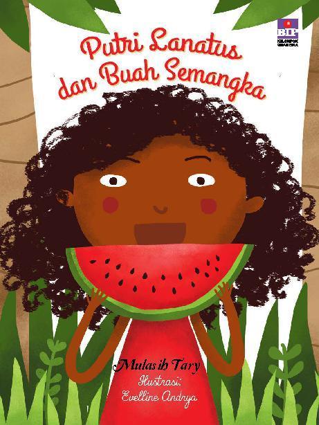 Putri Lanatus dan Buah Semangka by Mulasih Tary Digital Book