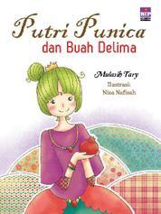 Cover Putri Punica dan Buah Delima oleh Mulasih Tary