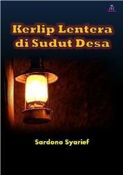 Cover Kerlip Lentera di Sudut Desa oleh Sardono Syarief