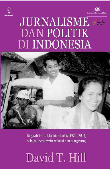 Buku Digital Jurnalisme dan Politik di Indonesia: Biografi Kritis Mochtar Lubis (1922-2004) sebagai Pemimpin Redaksi dan Pengarang oleh David T. Hill