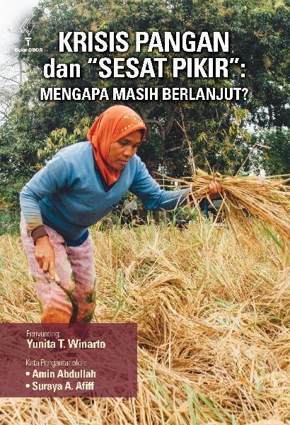Buku Digital Krisis pangan dan sesat pikir: mengapa masih berlanjut? oleh Yunita T. Winarto