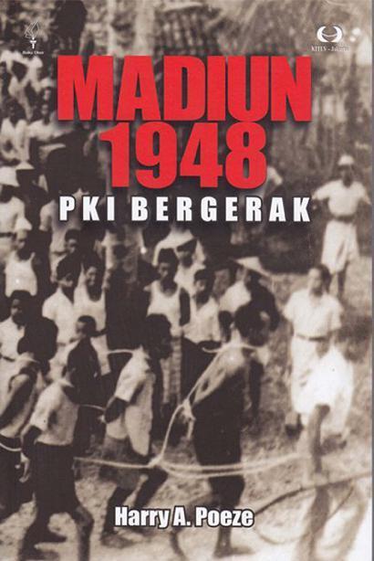 Buku Digital Madiun 1948: PKI Bergerak oleh Harry A. Poeze