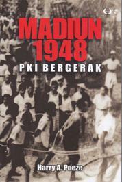 Cover Madiun 1948: PKI Bergerak oleh Harry A. Poeze