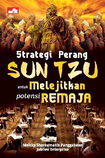 Buku Digital Strategi Perang Sun Tzu untuk Melejitkan Potensi Remaja oleh Meicky Shoreamanis Panggabean & Jubilee Enterprise