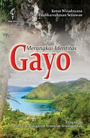 Merangkai Identitas Gayo by Taufikurrahman Setiawan Cover