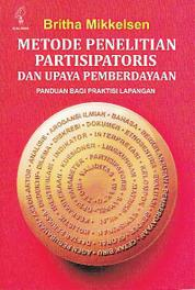 Cover Metode Penelitian Partisipatoris dan Upaya Pemberdayaan: Panduan Bagi Praktisi Lapangan oleh Britha Mikkelsen