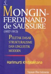 Cover Mongin-Ferdinand de Saussure (1857-1913) : peletak dasar strukturalisme dan linguistik modern oleh Harimurti