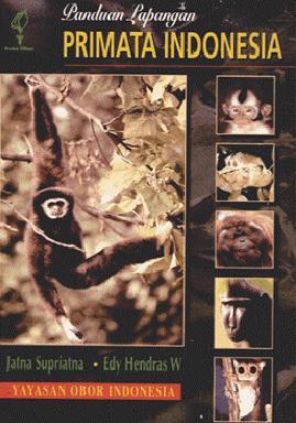 Panduan Lapangan Primata Indonesia by Jatna Supriatna Digital Book