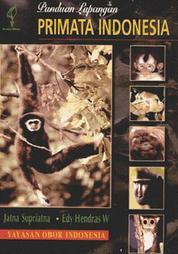 Cover Panduan Lapangan Primata Indonesia oleh Jatna Supriatna
