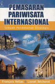 Cover Pemasaran Pariwisata Internasional: Sebuah Pendekatan Strategis oleh