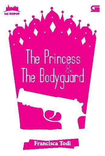 Buku Digital MetroPop: The Princess & The Bodyguard oleh Francisca Todi