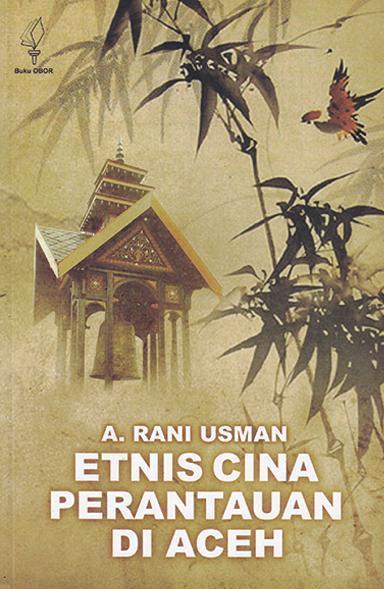 Etnis Cina Perantauan di Aceh by A. Rani Usman Digital Book