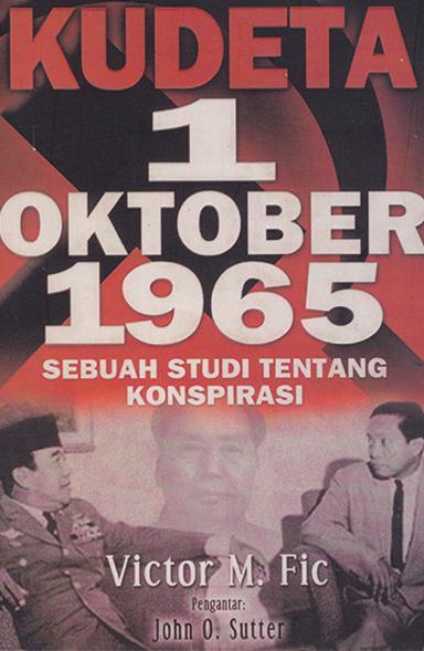 Buku Digital Kudeta 1 Oktober 1965: Sebuah Studi Tentang Konspirasi oleh Victor M. Fic