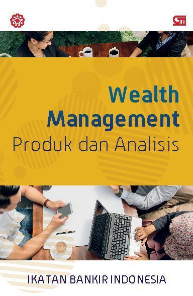 Buku Digital Wealth Management: Produk dan Analisis oleh Ikatan Bankir Indonesia