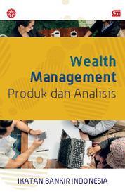 Cover Wealth Management: Produk dan Analisis oleh Ikatan Bankir Indonesia