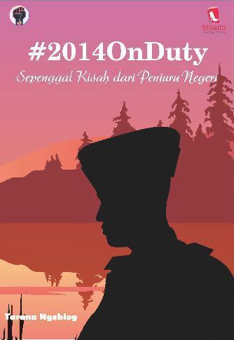 #2014OnDuty by Taruna Ngeblog Digital Book